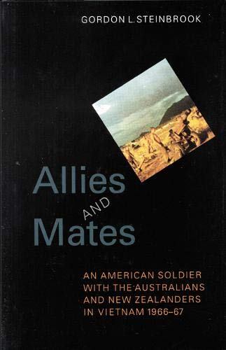 9780803242388: Allies & Mates: An American Soldier With the Australians and New Zealanders in Vietnam 1966-67