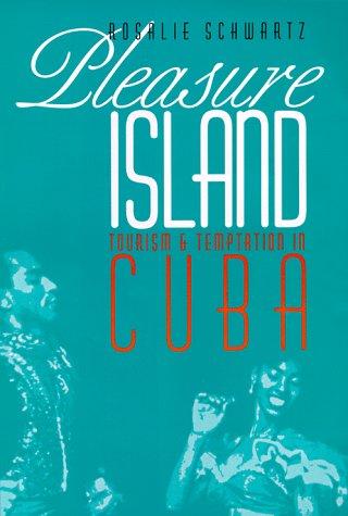 9780803242579: Pleasure Island: Tourism and Temptation in Cuba