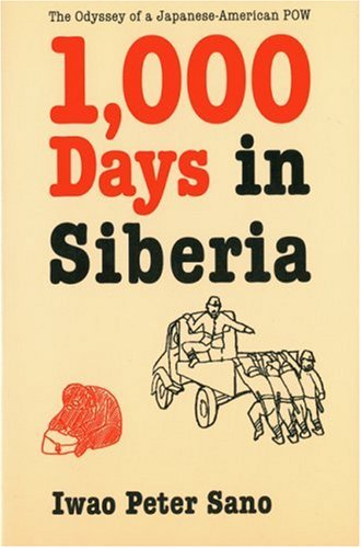 9780803242623: One Thousand Days in Siberia: The Odyssey of a Japanese-American POW
