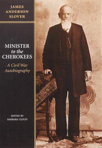 9780803242838: Minister to the Cherokees: A Civil War Autobiography