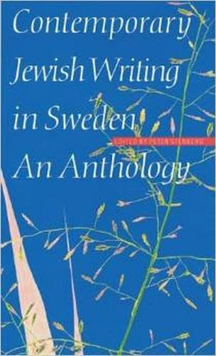 Contemporary Jewish Writing in Sweden: An Anthology (Jewish Writing in the Contemporary World)