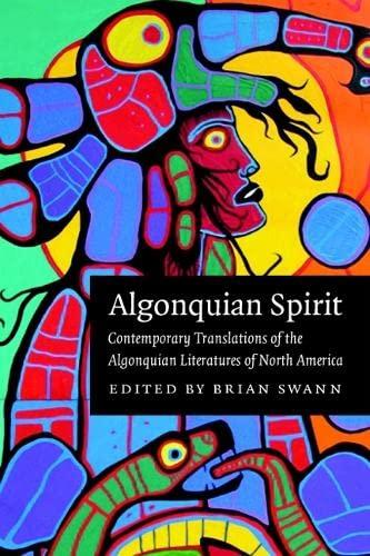 9780803243149: Algonquian Spirit: Contemporary Translations of the Algonquian Literatures of North America (Native Literatures of the Americas)