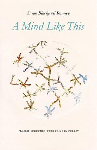 9780803243385: A Mind Like This (Prairie Schooner Book Prize in Poetry)