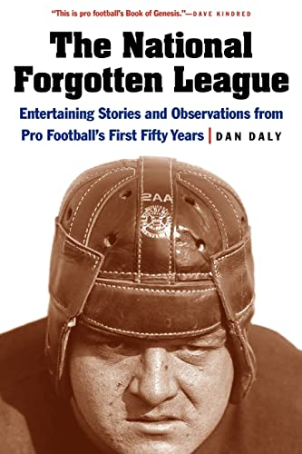 The National Forgotten League: Entertaining Stories and Observations from Pro Football's First...