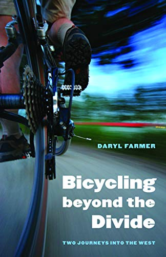 9780803243606: Bicycling Beyond the Divide: Two Journeys Into the West (Outdoor Lives)