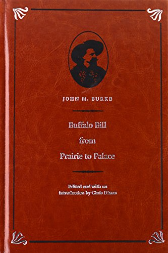 Buffalo Bill from Prairie to Palace (Papers of William F. Buffalo Bill Cody): Burke, Rocky Mountain...