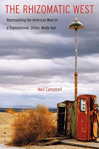 9780803243934: The Rhizomatic West: Representing the American West in a Transnational, Global, Media Age (Postwestern Horizons)