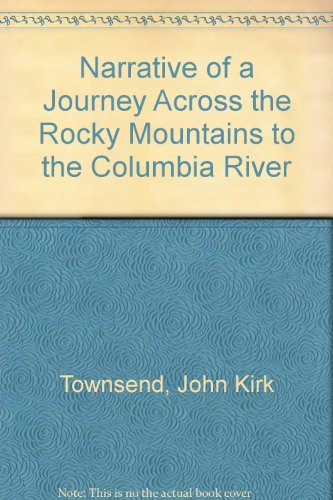 9780803244023: Narrative of a Journey across the Rocky Mountains to the Columbia River