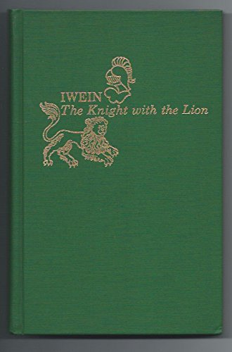 Iwein : The Knight with the Lion: Hartmann Von Aue;