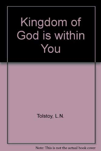 The Kingdom of God Is within You: Leo Tolstoy; Translator-Constance