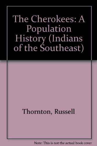 9780803244160: The Cherokees: A Population History (Indians of the Southeast)