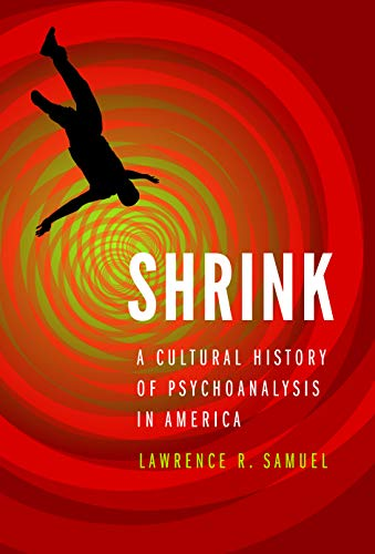 9780803244764: Shrink: A Cultural History of Psychoanalysis in America