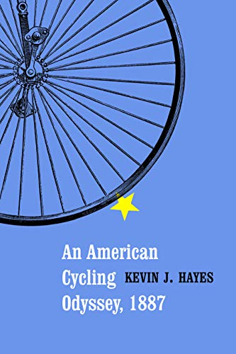 An American Cycling Odyssey, 1887 (Paperback): Kevin J. Hayes