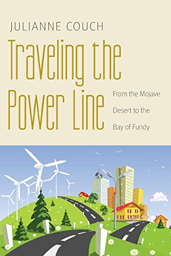 Traveling the Power Line: From the Mojave Desert to the Bay of Fundy (Our Sustainable Future): ...