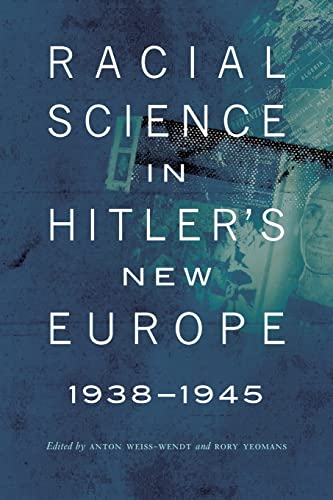 9780803245075: Racial Science in Hitler's New Europe, 1938-1945 (Critical Studies in the History of Anthropology)