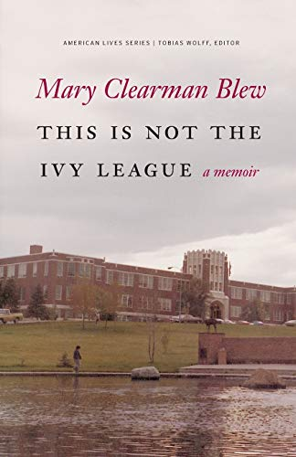 9780803245204: This Is Not the Ivy League: A Memoir (American Lives)