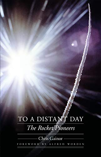 9780803245211: To a Distant Day: The Rocket Pioneers (Outward Odyssey: A People's History of Spaceflight)