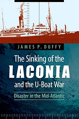 9780803245402: The Sinking of the Laconia and the U-Boat War: Disaster in the Mid-Atlantic