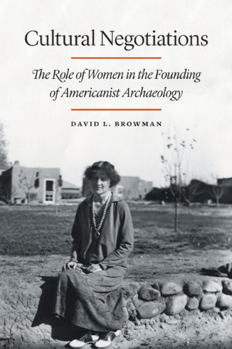 9780803245471: Cultural Negotiations: The Role of Women in the Founding of Americanist Archaeology (Critical Studies in the History of Anthropology)