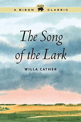 9780803245723: The Song of the Lark (Willa Cather Scholarly Edition)