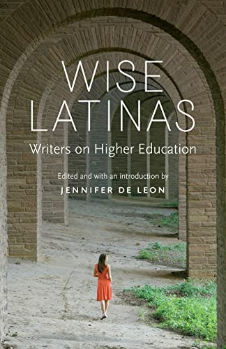 9780803245938: Wise Latinas: Writers on Higher Education