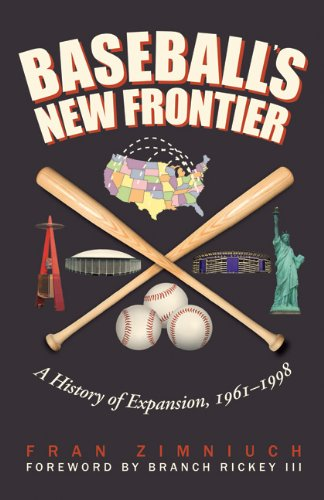 9780803246829: Baseball's New Frontier: A History of Expansion, 1961-1998