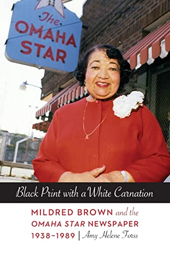 9780803246904: Black Print with a White Carnation: Mildred Brown and the Omaha Star Newspaper, 1938-1989 (Women in the West)