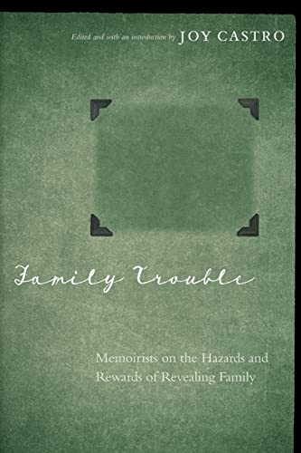 9780803246928: Family Trouble: Memoirists on the Hazards and Rewards of Revealing Family