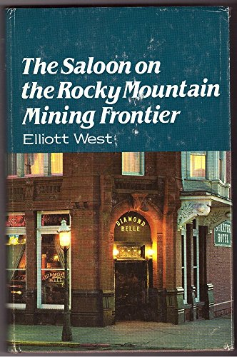 The Saloon on the Rocky Mountain Frontier