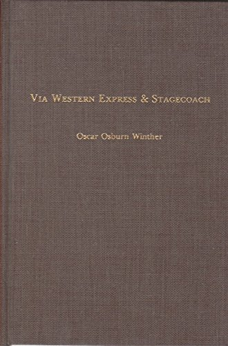 9780803247062: Via Western Express and Stagecoach: California's Transportation Links with the Nation, 1848-1869 (Landmark Edition)