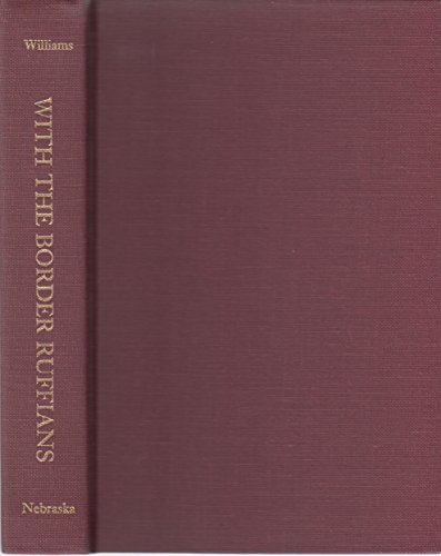 With the Border Ruffians Memories of the Far West, 1852-1868: Williams, R. H. (edited by E. W. ...