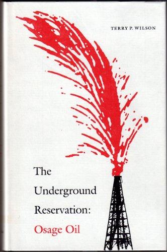 9780803247338: The Underground Reservation: Osage Oil