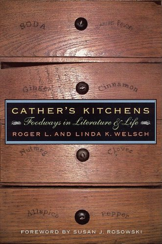 9780803247420: Cather's Kitchens: Foodways in Literature and Life