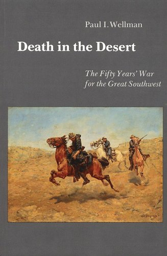 9780803247482: Death in the Desert: The Fifty Year's War for the Great Southwest