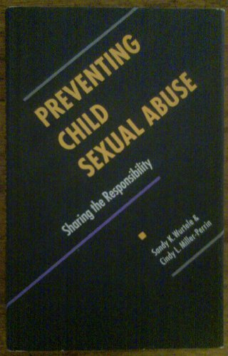 Preventing Child Sexual Abuse: Sharing the Responsibility (Child, Youth, and Family Services): ...