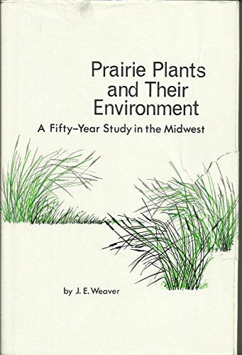 9780803247543: Prairie Plants and Their Environment: A Fifty Year Study in the Midwest