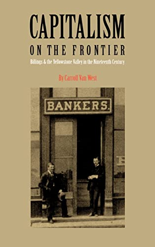 Capitalism on the Frontier: Billings and the Yellowstone Valley in the Nineteenth Century