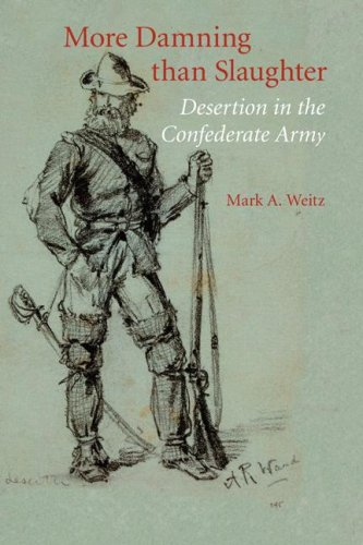 9780803247970: More Damning than Slaughter: Desertion in the Confederate Army