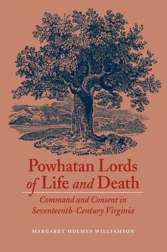 Powhatan Lords of Life and Death: Command: Margaret Holmes Williamson