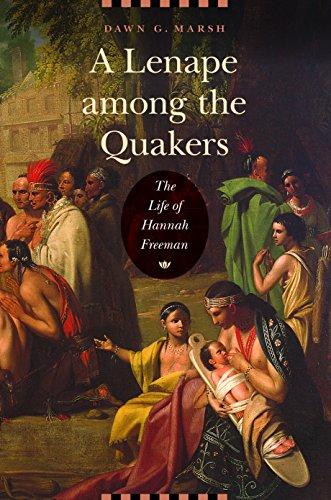 9780803248403: A Lenape among the Quakers: The Life of Hannah Freeman