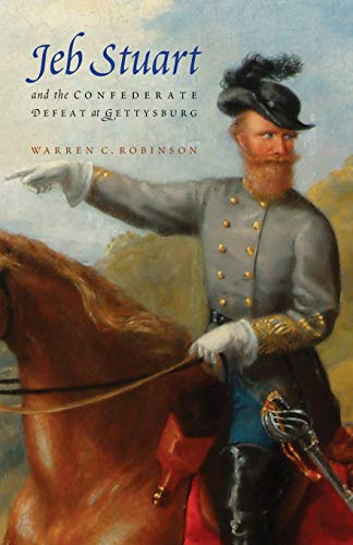 9780803248564: Jeb Stuart and the Confederate Defeat at Gettysburg