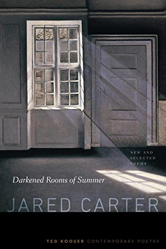 9780803248571: Darkened Rooms of Summer: New and Selected Poems (Ted Kooser Contemporary Poetry)