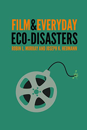 Film Everyday Eco-Disasters: Robin L Murray