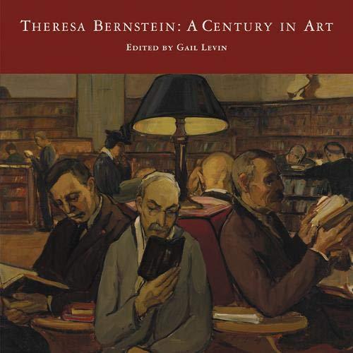 Theresa Bernstein: A Century in Art: Gail Levin