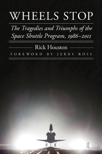 9780803248939: Wheels Stop: The Tragedies and Triumphs of the Space Shuttle Program, 1986-2011