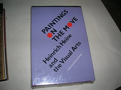 Paintings on the Move: Heinrich Heine and the Visual Arts: Zantop, Susanne