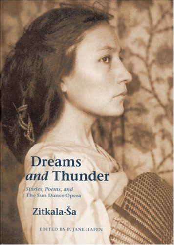 9780803249189: Dreams and Thunder: Stories, Poems, and The Sun Dance Opera