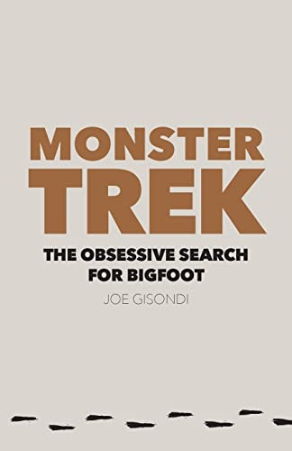 9780803249943: Monster Trek: The Obsessive Search for Bigfoot
