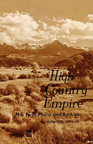 9780803250086: High Country Empire: The High Plains and Rockies