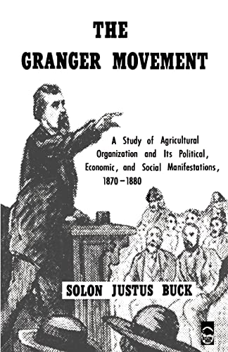9780803250277: The Granger Movement: A Study of Agricultural Organization and Its Political, Economic, and Social Manifestations, 1870-1880 (Bison Book S)